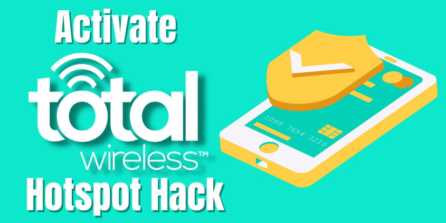 Activate Total Wireless Hotspot Hack FREE Unlimited Hotspot 2021