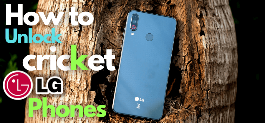 How To Unlock A Cricket LG Phone For Free 2021
