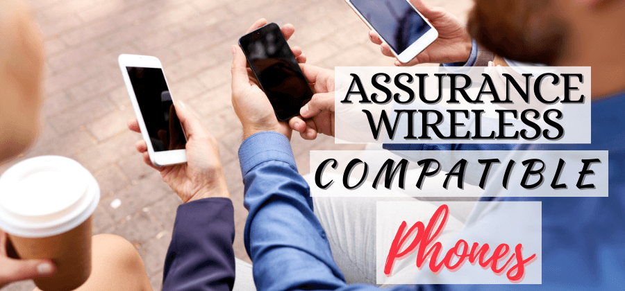 15 New Assurance Wireless Compatible Phones 2021