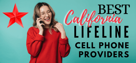 TOP 8 Best California Lifeline Cell Phone Providers in 2021